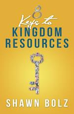 8 Keys to Kingdom Resources af Shawn Bolz
