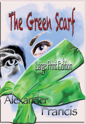 Bog, hæftet The Green Scarf: Large Print Edition af Alexander Francis