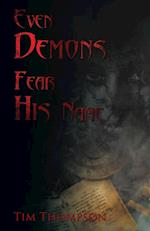 Even Demons Fear His Name