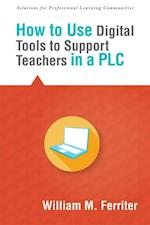 How to Use Digital Tools to Support Teachers in a PLC (Solutions)