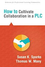 How to Cultivate Collaboration in a PLC (Solutions)
