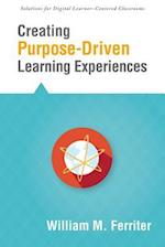 Creating Purposedriven Learning Experiences af William M. Ferriter