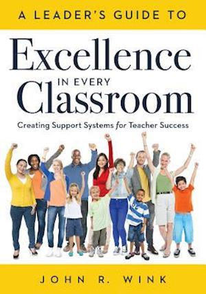 A Leaderacentsa -A Centss Guide to Excellence in Every Classroom