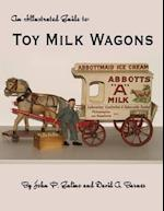 The Illustrated Guide to Toy Milk Wagons