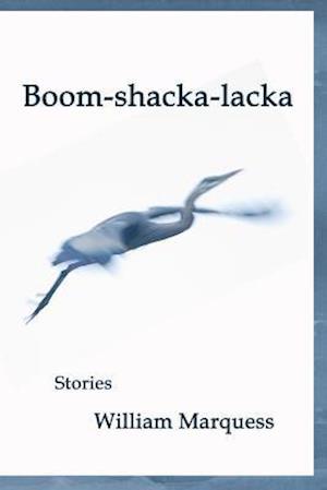 Bog, paperback Boom-Shacka-Lacka af William Marquess