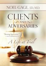 Clients and Adversaries: A Life at Trial