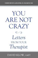 You Are Not Crazy: Love Letters from Your Therapist