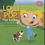 Lolli and Pop Find Kindness af Carolyn Snelling