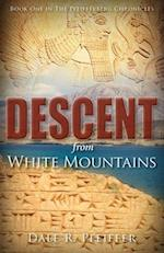 Descent from White Mountains (Pfeifferberg Chronicles)