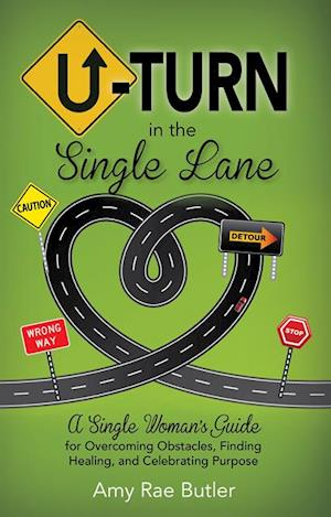 U-Turn in the Single Lane af Amy Rae Butler