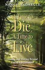 A Time to Die, A Time to Live