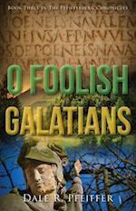 O Foolish Galatians af Dale Pfeiffer
