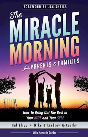 Bog, paperback The Miracle Morning for Parents and Families af Mike McCarthy, Hal Elrod, Lindsay McCarthy