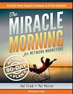 The Miracle Morning for Network Marketers 90-Day Action Planner af Hal Elrod, Pat Petrini, Honoree Corder