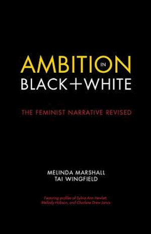 Ambition in Black + White af Melinda Marshall, Tai Wingfield