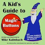 A Kid's Guide to Magic Buttons
