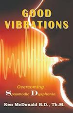 Good Vibrations: Overcoming Spasmodic Dysphonia