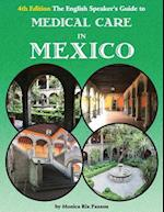 The English Speaker's Guide to Medical Care in Mexico