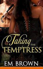 Taking the Temptress