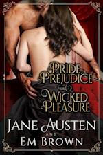Pride, Prejudice & Wicked Pleasure