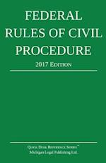 Federal Rules of Civil Procedure; 2017 Edition
