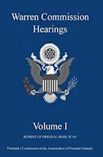 Warren Commission Hearings: Volume I: Reprint of Original Book Scan