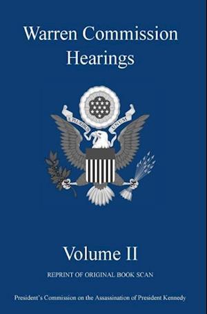 Warren Commission Hearings: Volume II: Reprint of Original Book Scan