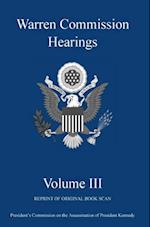 Warren Commission Hearings: Volume III: Reprint of Original Book Scan