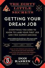 The Dirty Little Secrets of Getting Your Dream Job (Dirty Little Secrets)