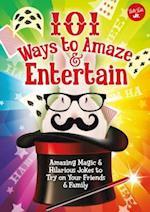 101 Ways to Amaze & Entertain (The 101 Series)