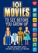 101 Movies to See Before You Grow Up (The 101 Series)