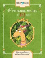 The Prehistoric Masters of Art (Jurassic Classics, nr. 2)