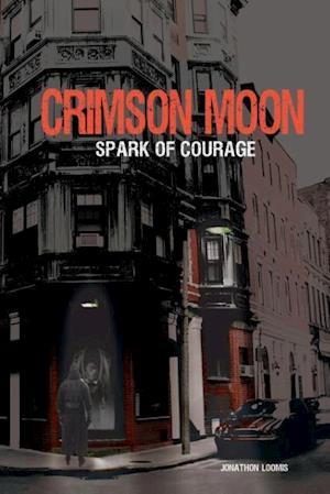 Crimson Moon: Spark of Courage