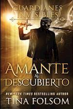 Amante Al Descubierto (Guardianes Invisibles, nr. 1)