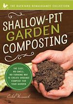 Shallow-Pit Garden Composting (The Backyard Renaissance Collection)