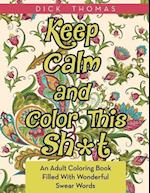 Keep Calm and Color This Sh*t