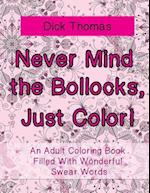 Never Mind the Bollocks, Just Color! af Dick Thomas