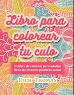 Libro Para Colorear Tu Culo af Dick Thomas