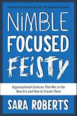 Nimble, Focused, Feisty af Sara Roberts