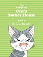 The Complete Chi's Sweet Home Vol. 3 (Chi's Sweet Home)