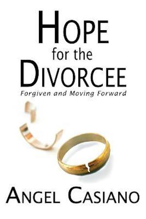 Bog, hæftet Hope for the Divorcee: Forgiven and Moving Forward af Angel Casiano
