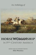 Horsewomanship in 19th-Century America: An Anthology