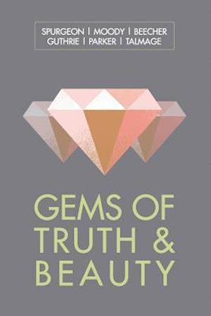 Bog, paperback Gems of Truth and Beauty af Charles Spurgeon, D. L. Moody