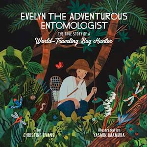 Evelyn the Adventurous Entomologist