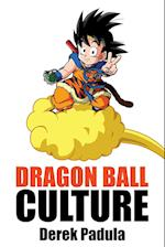 Dragon Ball Culture Volume 4: Westward af Derek Padula