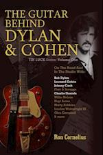 The Guitar Behind Dylan & Cohen (Tin Luck Series Volume One)