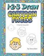 1-2-3 Draw Cartoon Faces