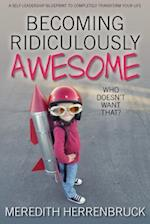 Becoming Ridiculously Awesome