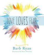 Love Loves Fear
