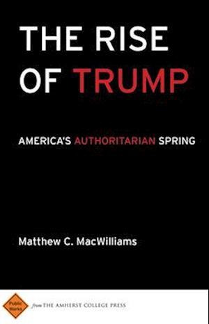 Bog, paperback The Rise of Trump af Matthew C. Macwilliams